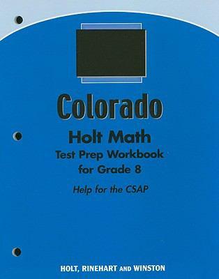 Colorado Holt Math Test Prep Workbook for Grade 8: Help for the CSAP