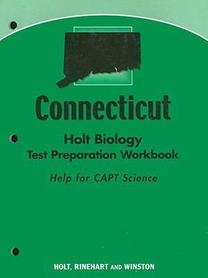Connecticut Holt Biology Test Preparation Workbook: Help for CAPT Science