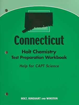 Connecticut Holt Chemistry Test Preparation Workbook: Help for CAPT Science