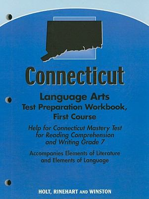 Connecticut Language Arts Test Preparation Workbook, First Course: Help for Connecticut Mastery Test for Reading Comprehension and Writing Grade 7