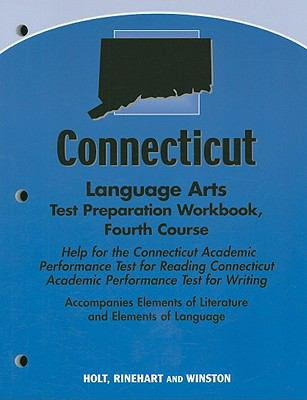 Connecticut Language Arts Test Preparation Workbook, Fourth Course: Help for the Connecticut Academic Performance Test for Reading Connecticut Academi
