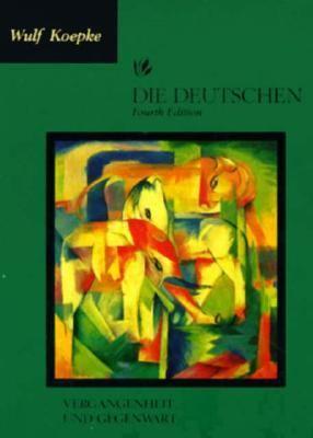 Die Deutschen: Vergangenheit Und Gegenwart