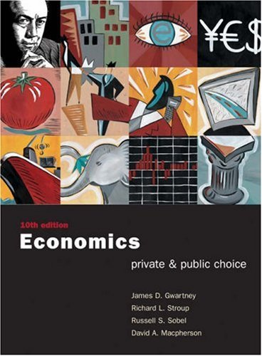 Economics: Private and Public Choice with Xtra! CD-ROM and Infotrac College Edition