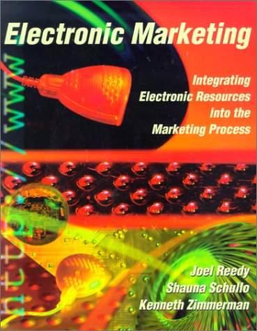 Electonic Marketing: Integrating Electronic Resources Into the Marketing Process 9780030211072