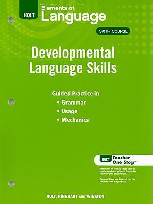 Elements of Language Developmental Language Skills, Sixth Course