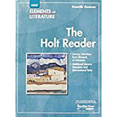 Elements of Literature: Holt Rdr Se Eolit 2007 G 10 Fourth Course