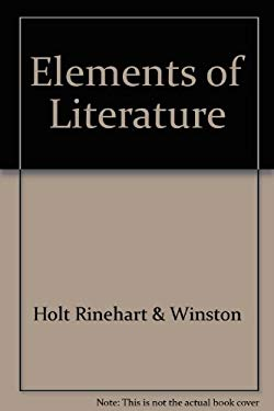 Elements of Literature: Holt Reader Eolit 2005 G 10 Fourth Course