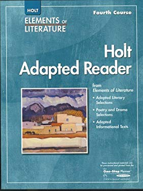Elements of Literature: Holt Adapted Reader Eolit 2007 Gr 10 Fourth Course