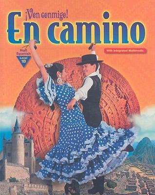 Ven Conmigo!: En Camino Holt Spanish, Level 1B