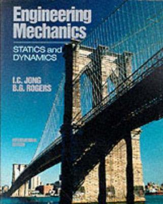 Engineering Mechanics: Statics & Dynamics Intl Student Ed