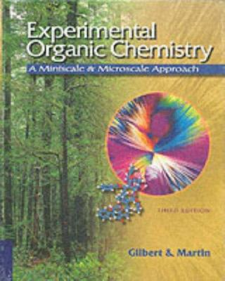 Experimental Organic Chemistry: A Miniscale and Microscale Approach [With CDROM]