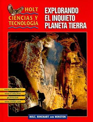 Holt Science & Technology: Student Edition Spanish Grades 6-8 (F) Explorando El Inquieto Planeta Tierra 2003