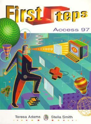 First Steps: Microsoft Access 97