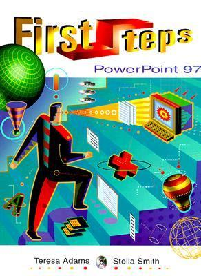 First Steps: Microsoft Power Point 97