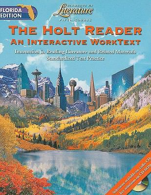 Florida Edition Holt Elements of Literature Reader, Fifth Course: An Interactive Worktext: Instruction in Reading Literature and Related Materials Sta