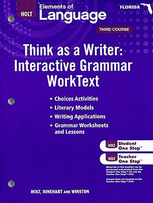 Florida Elements of Language Think as a Writer: Interactive Grammar WorkText, Third Course: Grammar Practice for Chapters 1-20/Writing Practice for Ch