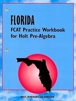Florida FCAT Practice Workbook for Holt Pre-Algebra