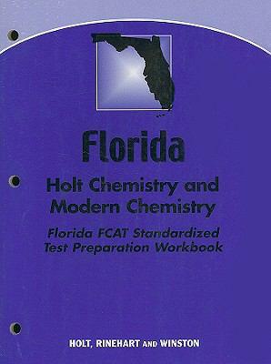 Florida Holt Chemistry and Modern Chemistry Florida FCAT Standardized Test Preparation Workbook