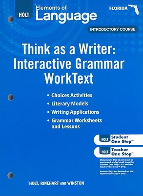 Florida Holt Elements of Language, Introductory Course: Think as a Writer: Interactive Grammar Worktext