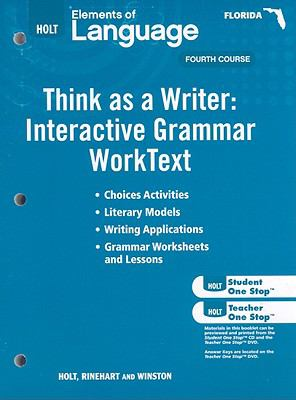Florida Holt Elements of Language: Think as a Writer: Interactive Grammar Worktext, Fourth Course
