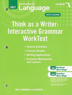 Florida Holt Elements of Language Think as a Writer: Interactive Grammar WorkText: Grammar Practice for Chapters 1-20, Sixth Course/Interactive Writin