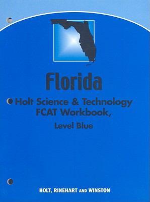 Florida Holt Science & Technology Fcat Workbook: Blue Level