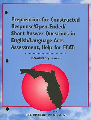 Florida Preparation for Constructed Response/Open-Ended/Short Answer Questions in English/Language Arts Assessment, Introductory Course