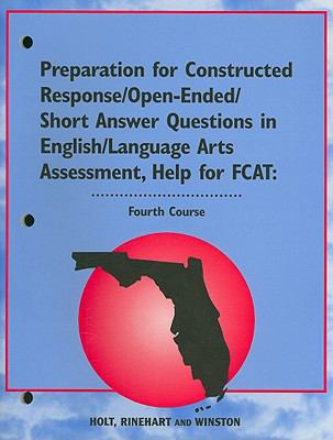 Florida Preparation for Constructed Response/Open-Ended/Short Answer Questions in English/Language Arts Assessment, Help for FCAT: Fourth Course