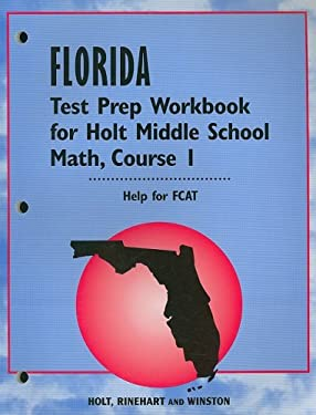 Florida Test Prep Workbook for Holt Middle School Math, Course 1: Help for FCAT