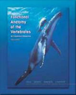 Functional Anatomy of the Vertebrates: An Evolutionary Perspective 9780030223693