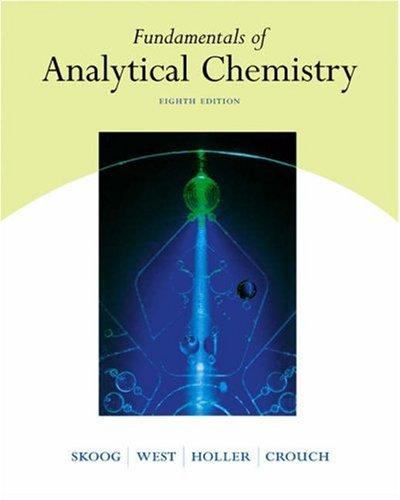 Fundamentals of Analytical Chemistry (with CD-ROM and Infotrac) [With CDROM and Infotrac] - 8th Edition