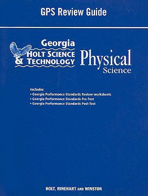 Georgia Holt Science & Technology: Physical Science GPS Review Guide