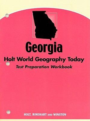 Georgia Holt World Geography Today: Test Preparation Workbook