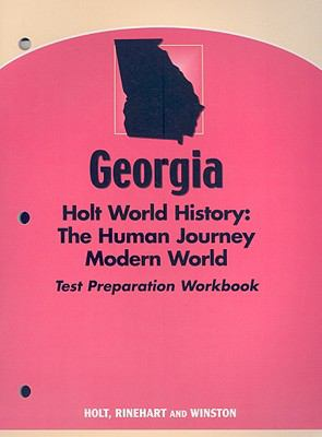 Georgia Holt World History Test Preparation Workbook: The Human Journey: Modern World