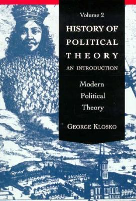 History of Political Theory: An Introduction to Modern Political Theory, Volume 2 9780030740145