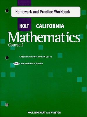 Holt California Mathmatics Course 2 Homework and Practice Workbook