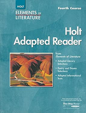 Holt Adapted Reader: Elements of Literature: Instruction in Reading Literature and Informational Texts: Fourth Course