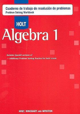 Holt Algebra 1: Cuaderno de Trabajo de Resolucion de Problemas