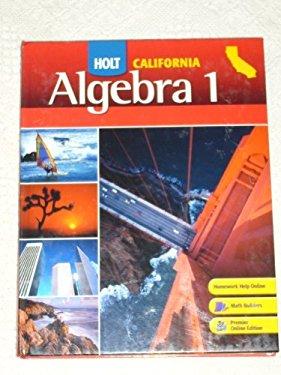 Holt Algebra 1 California: Student Edition Algebra 1 2008