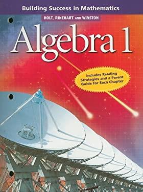 Holt Algebra 1: Building Success in Mathematics