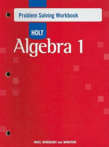 Holt Algebra 1 Problem Solving Workbook