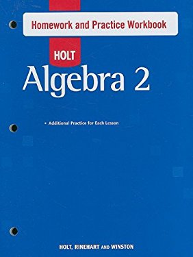 Holt Algebra 2 Homework and Practice Workbook