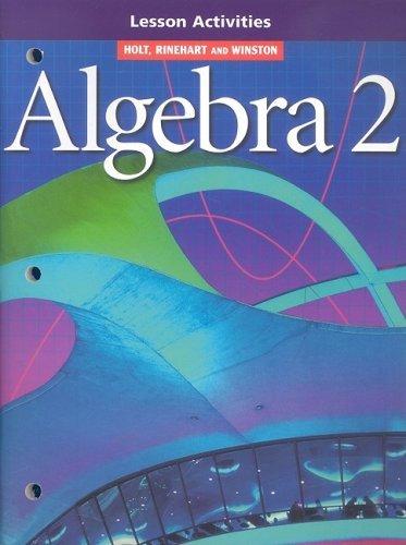 Holt Algebra 2 Lesson Activities