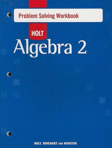 Holt Algebra 2 Problem Solving Workbook