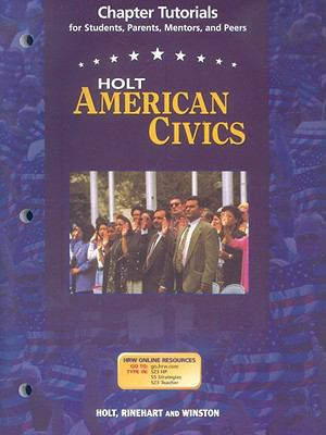 Holt American Civics Chapter Tutorials: For Students, Parents, Mentors, and Peers