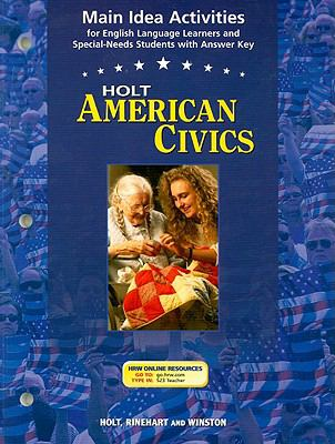 Holt American Civics Main Idea Activities: For English Language Learners and Special-Needs Students with Answer Key