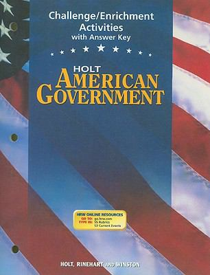 Holt American Government Challenge/Enrichment Activities with Answer Key