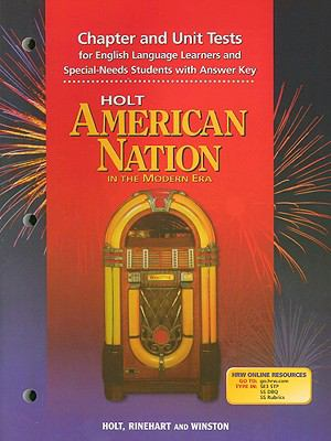 Holt American Nation in the Modern Era Chapter and Unit Tests for English Language Learners and Special-Needs Students with Answer Keys