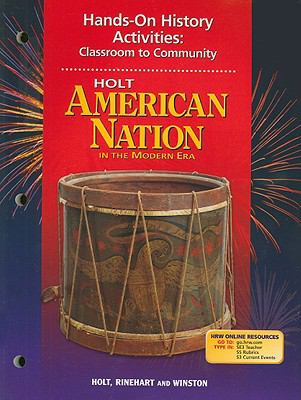 Holt American Nation in the Modern Era Hands-On History Activities: Classroom to Community