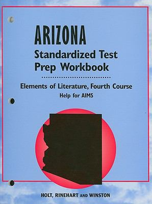 Holt Arizona Standardized Test Prep Workbook: Elements of Literature, Fourth Course: Help for AIMS